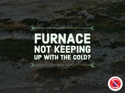 Why Is My Furnace Not Keeping Up With The Cold Weather?