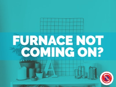 Why is My Furnace Not Coming On?